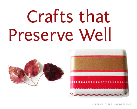 Crafts that Preserve Well Leaves