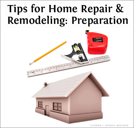 Home Repair and Remodel Tips: Prepare