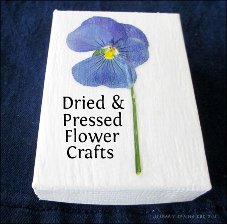 Dried and Pressed Flower Crafts