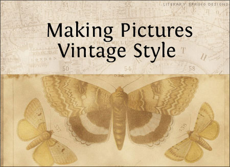 Making Pictures Vintage Style